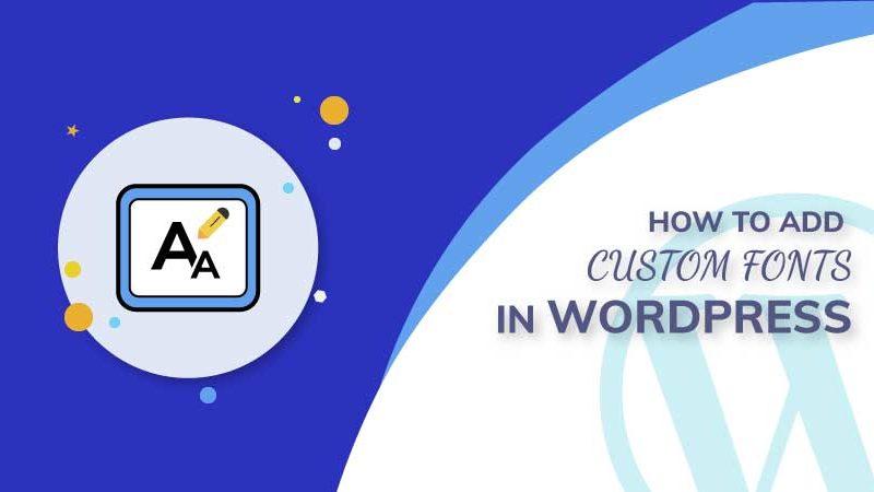 How to add custom fonts in WordPress?
