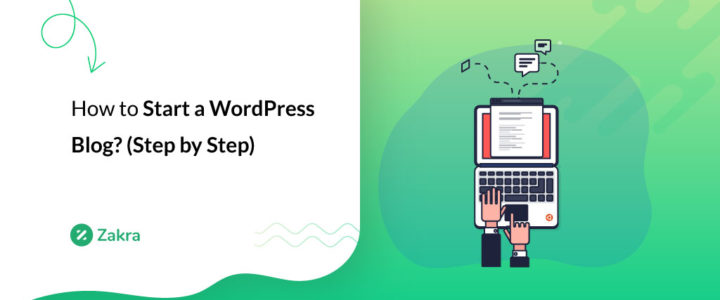 How to Start a WordPress Blog? Step by Step Guide with Zakra Theme