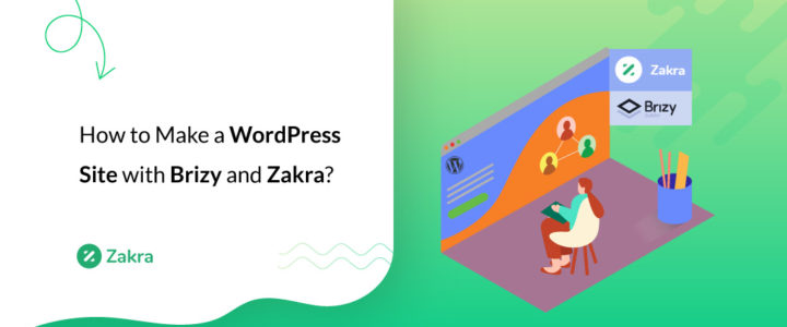 How to Make a WordPress Site with Brizy builder and Zakra?